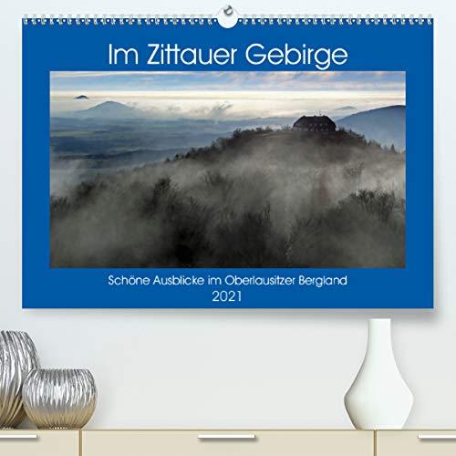 Das Zittauer Gebirge - (Premium, hochwertiger DIN A2 Wandkalender 2021, Kunstdruck in Hochglanz)