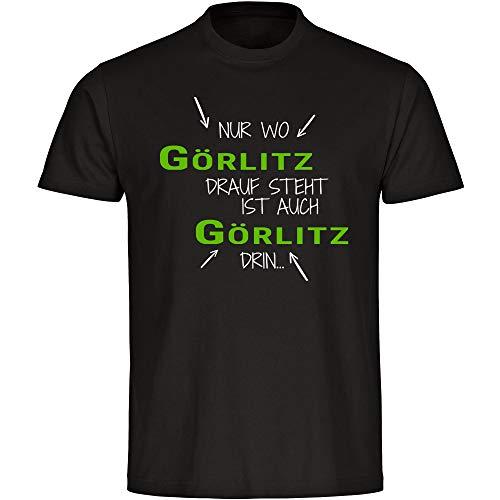 T-Shirt Nur wo Görlitz Drauf Steht ist auch Görlitz drin schwarz Herren Gr. S bis 5XL