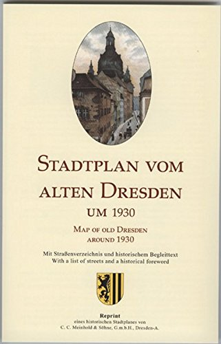 Stadtplan vom alten Dresden um 1930 /Map of Old Dresden Around 1930: Reprint eines historischen Stadtplanes des ehemaligen Verlages Meinhold & Söhne