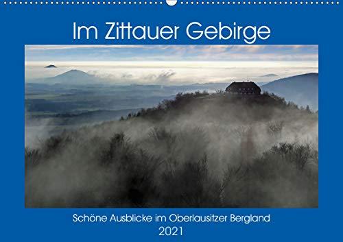 Das Zittauer Gebirge - (Wandkalender 2021 DIN A2 quer)