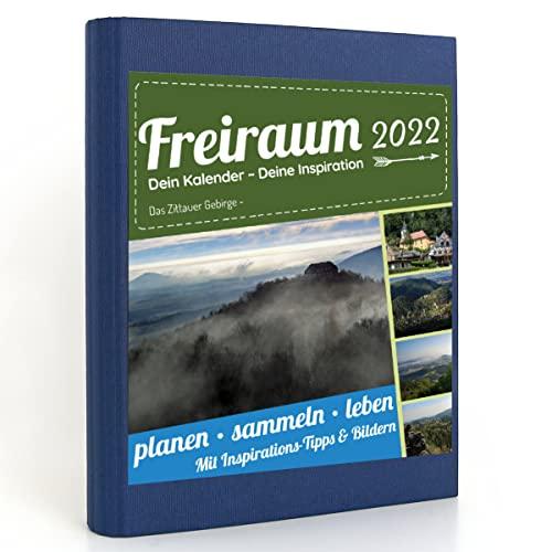 Freiraum-Kalender modern | Das Zittauer Gebirge -, Buchkalender 2022, Organizer (15 Monate) mit Inspirations-Tipps und Bildern, DIN A5