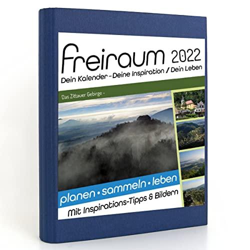 Freiraum-Kalender classic | Das Zittauer Gebirge -, Buchkalender 2022, Organizer (15 Monate) mit Inspirations-Tipps und Bildern, DIN A5