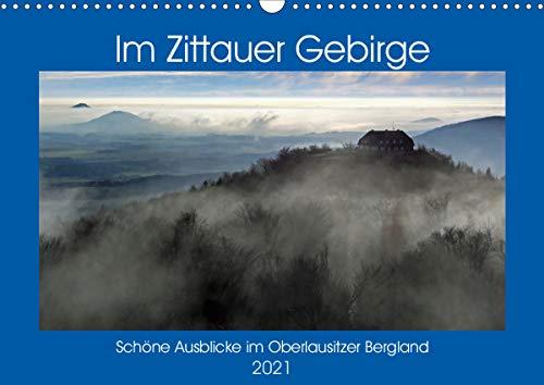 Das Zittauer Gebirge - (Wandkalender 2021 DIN A3 quer)