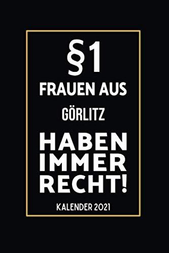 §1 Frauen aus Görlitz Haben Immer Recht: Lustiger Kalender 2021 A5 I Terminkalender 2021 I Buchkalender 2021 I Schönes Geschenk für Kollegen & Familie