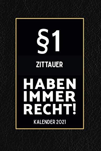 §1 Zittauer Haben Immer Recht - Kalender 2021: Lustiger Kalender 2021 A5 I Terminkalender 2021 I Buchkalender 2021 I Schönes Geschenk für Kollegen & Familie