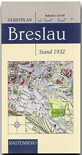 Stadtplan Breslau 1 : 10 500 (1932) (Rautenberg): Maßstab 1 : 10.500 - RAUTENBERG Verlag (Rautenberg - Kartografie /Städte-Atlanten)
