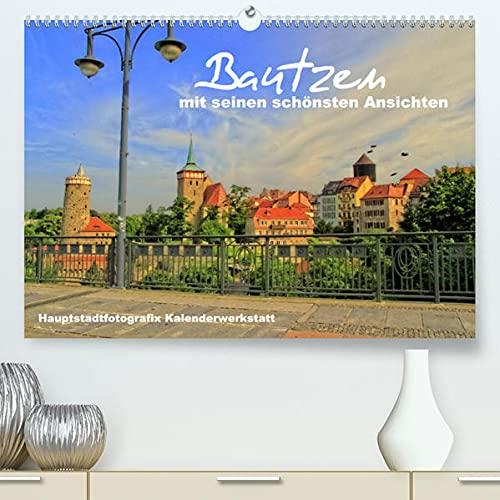 Bautzen mit seinen schönsten Ansichten (Premium, hochwertiger DIN A2 Wandkalender 2022, Kunstdruck in Hochglanz): Bautzen mit seinen schönsten ... (Monatskalender, 14 Seiten ) (CALVENDO Orte)