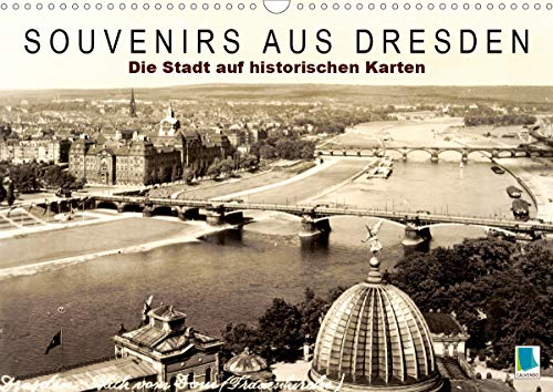 Souvenirs aus Dresden – Die Stadt auf historischen Karten (Wandkalender 2021 DIN A3 quer)