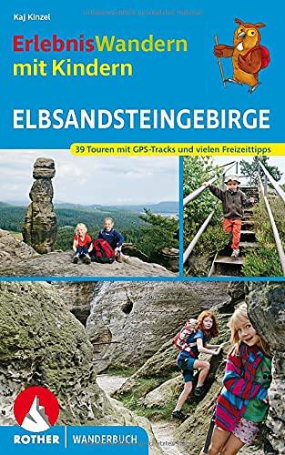 ErlebnisWandern mit Kindern Elbsandsteingebirge: 39 Touren mit GPS-Tracks und vielen Freizeittipps. (Rother Wanderbuch)
