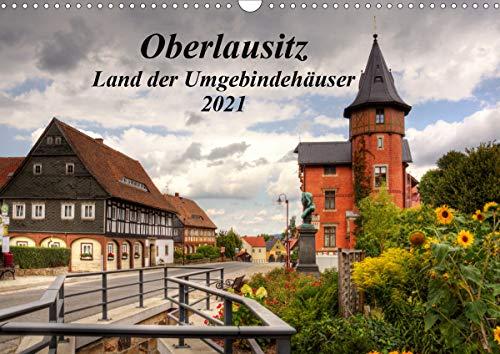 Oberlausitz - Land der Umgebindehäuser (Wandkalender 2021 DIN A3 quer)