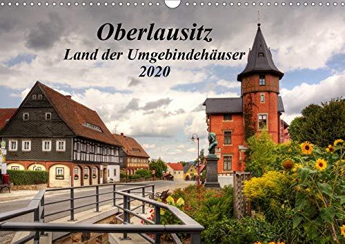 Oberlausitz - Land der Umgebindehäuser (Wandkalender 2020 DIN A3 quer): In der Oberlausitz vermischt sich das fränkische Fachwerk mit der böhmischen ... (Monatskalender, 14 Seiten ) (CALVENDO Orte)