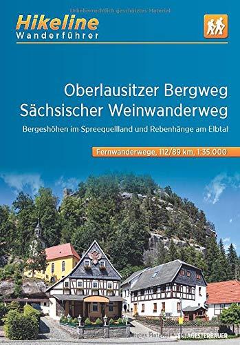 Wanderführer Oberlausitzer Bergweg • Sächsischer Weinwanderweg: Bergeshöhen im Spreequellland und Rebenhänge am Elbtal , 1:35.000, 201 km, GPS-Tracks Download, Live-Update (Hikeline /Wanderführer)