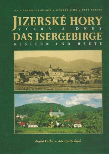 Das Isergebirge gestern und heute - das zweite Buch