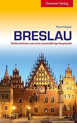 Breslau - Niederschlesien und seine tausendjährige Hauptstadt (Trescher-Reiseführer)
