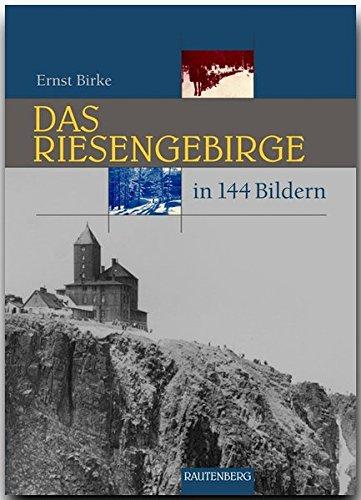 Das RIESENGEBIRGE in 144 Bildern - 80 Seiten mit 144 historischen S/W-Abbildungen - RAUTENBERG Verlag (Rautenberg - In 144 Bildern)