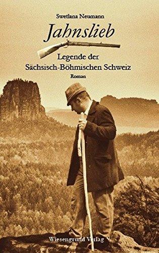 Jahnslieb - Legende der Sächsisch-Böhmischen Schweiz