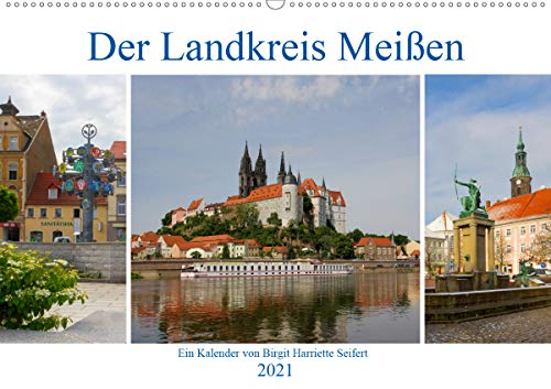 Der Landkreis Meißen (Wandkalender 2021 DIN A2 quer)