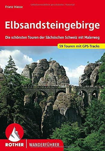 Elbsandsteingebirge: Die schönsten Touren der Sächsischen Schweiz mit Malerweg. 59 Touren mit GPS-Tracks: Die schnsten Touren der Schsischen Schweiz ... Touren mit GPS-Tracks (Rother Wanderführer)