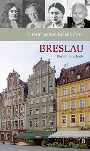 Literarischer Reiseführer Breslau: Sieben Stadtspaziergänge (Potsdamer Bibliothek östliches Europa - Kulturreisen)