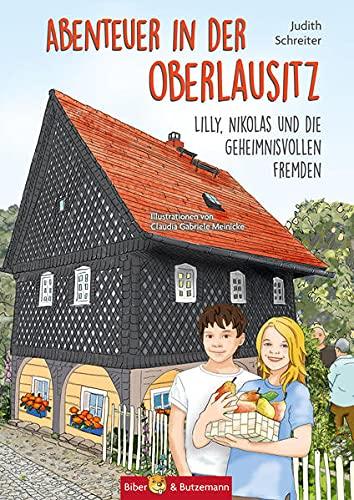 Abenteuer in der Oberlausitz: Lilly, Nikolas und die geheimnisvollen Fremden (Lilly und Nikolas)