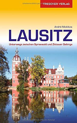 Reiseführer Lausitz: Unterwegs zwischen Spreewald und Zittauer Gebirge (Trescher-Reiseführer)