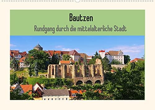 Bautzen - Rundgang durch die mittelalterliche Stadt (Wandkalender 2022 DIN A2 quer)