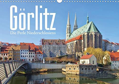 Görlitz - Die Perle Niederschlesiens (Wandkalender 2021 DIN A3 quer)