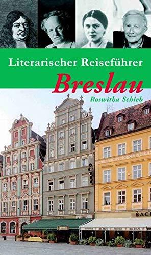 Literarischer Reiseführer Breslau (Potsdamer Bibliothek östliches Europa - Kulturreisen)