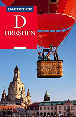 Baedeker Reiseführer Dresden: mit Downloads aller Karten, Grafiken und der Faltkarte (Baedeker Reiseführer E-Book)
