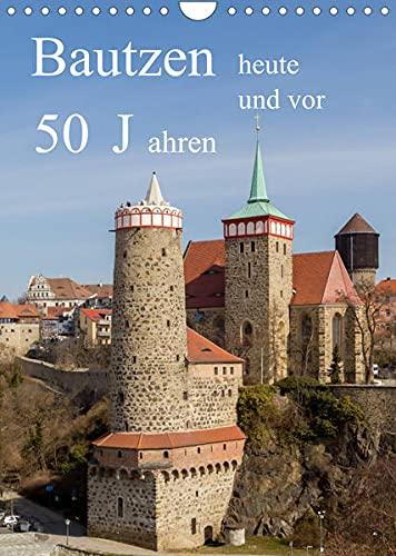 Bautzen vor 50 Jahren und heute (Wandkalender 2022 DIN A4 hoch): Bautzen nach 50 Jahren wiedersehen (Monatskalender, 14 Seiten ) (CALVENDO Orte)