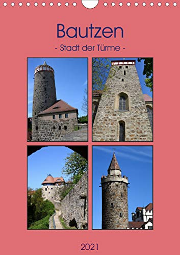Bautzen - Stadt der Türme (Wandkalender 2021 DIN A4 hoch)