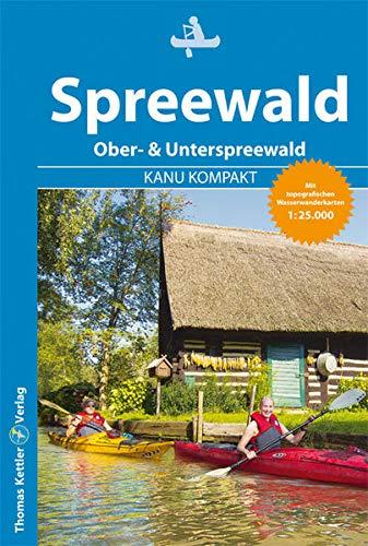 Kanu Kompakt Spreewald 2021: 4 Kanutouren mit topografischen Wasserwanderkarten 1:25.000