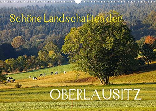 Schöne Landschaften der Oberlausitz (Wandkalender 2022 DIN A3 quer)