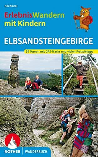 ErlebnisWandern mit Kindern Elbsandsteingebirge: Mit vielen spannenden Freizeittipps. 39 Touren mit GPS-Tracks (Rother Wanderbuch)
