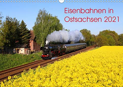 Eisenbahnen in Ostsachsen 2021 (Wandkalender 2021 DIN A3 quer)