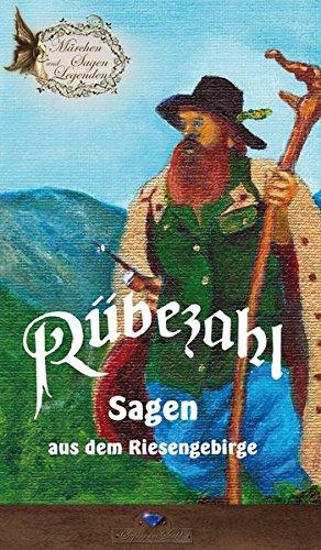 Rübezahl: Sagen aus dem Riesengebirge: Sagen aus dem Riesengebirge. Märchen, Sagen und Legenden