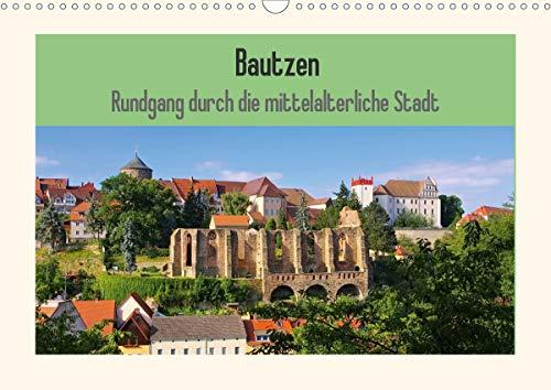 Bautzen - Rundgang durch die mittelalterliche Stadt (Wandkalender 2021 DIN A3 quer)