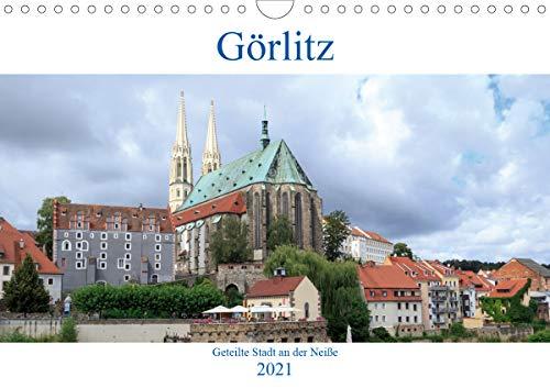 Görlitz - geteilte Stadt an der Neiße (Wandkalender 2021 DIN A4 quer)