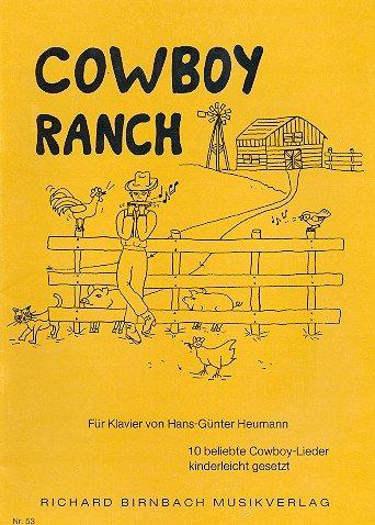 Cowboy Ranch : 10 beliebte Cowboy-Lieder kinderleicht gesetzt für Klavier