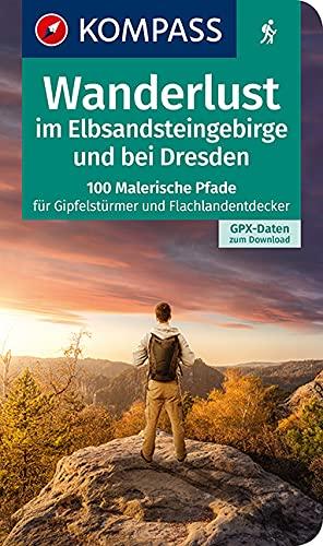 Wanderlust im Elbsandsteingebirge und bei Dresden: 100 malerische Pfade für Gipfelstürmer und Flachlandentdecker, GPX-Daten zum Download (KOMPASS Wander- und Fahrradlust, Band 1617)