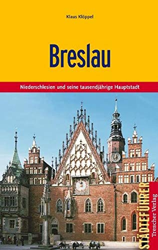 Breslau: Niederschlesien und seine tausendjährige Hauptstadt (Trescher-Reiseführer)