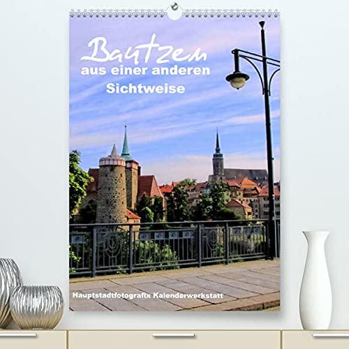 Bautzen aus einer anderen Sichtweise (Premium, hochwertiger DIN A2 Wandkalender 2022, Kunstdruck in Hochglanz): Bautzen mit seinen schönsten Ansichten ... (Monatskalender, 14 Seiten ) (CALVENDO Orte)