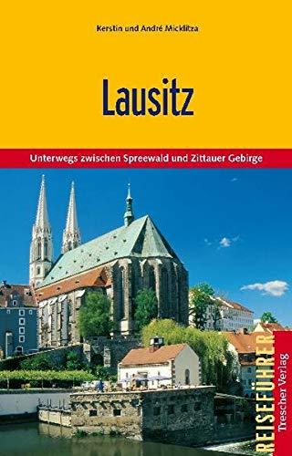 Lausitz: Unterwegs zwischen Spreewald und Zittauer Gebirge (Trescher-Reiseführer)
