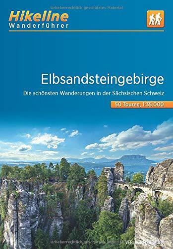 Wanderführer Elbsandsteingebirge: Die schönsten Wanderungen in der Sächsischen Schweiz, 50 Touren, 552 km, 1:35.000: Die schnsten Wanderungen in der ... 552 km, 1:35.000 (Hikeline /Wanderführer)