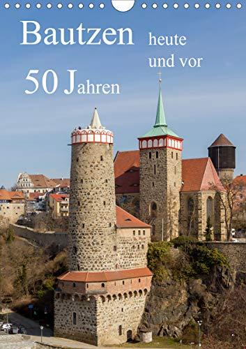 Bautzen vor 50 Jahren und heute (Wandkalender 2021 DIN A4 hoch)