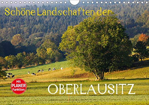 Schöne Landschaften der Oberlausitz (Wandkalender 2021 DIN A4 quer)