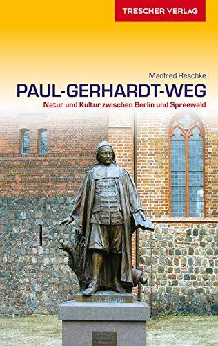 Reiseführer Paul-Gerhardt-Weg: Natur und Kultur zwischen Berlin und Spreewald (VLB Reihenkürzel: SM825 – Trescher-Reiseführer)