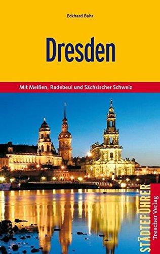 Dresden: Mit Meißen, Radebeul und Sächsischer Schweiz (Trescher-Reiseführer)