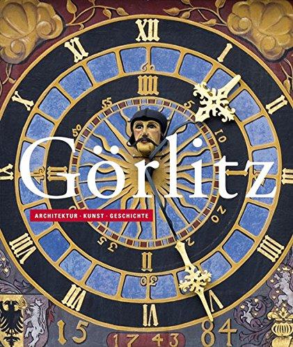 Görlitz: Architektur · Kunst · Geschichte
