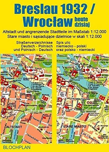 Stadtplan Breslau 1932/Wroclaw heute dzisiaj: Altstadt und angrenzende Stadtteile im Maßstab 1:12.000 by Dirk Bloch(11. Januar 2017)